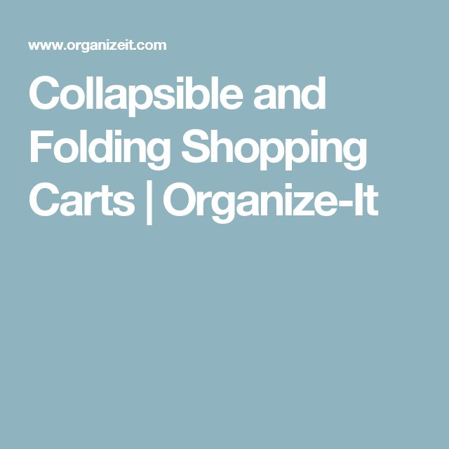 Collapsible and Folding Shopping Carts | Organize-It