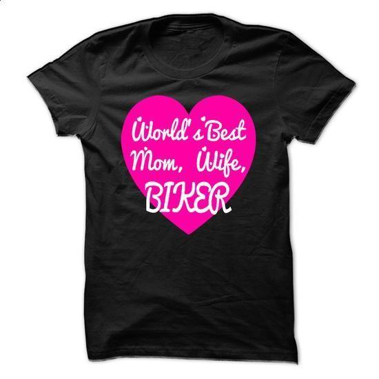 Worlds Best Mom, Wife, Biker - #mens dress shirts #plain black hoodie. I WANT THIS => https://www.sunfrog.com/Funny/Worlds-Best-Mom-Wife-Biker.html?60505