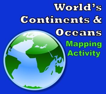 Map Activity – World's Continents & Oceans -    In this activity, students must locate and identify the world's continents and oceans. When students are finished with this, they may spend time coloring the various continents and oceans if so desired.     Included in this package is a ready-to-copy blackline master world map along with a separate answer key.    This activity could also easily be used as a test or a quiz.     Preview file is available for download. $