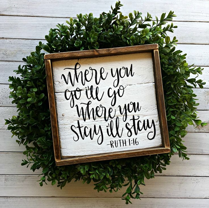 Where You Go I'll Go Where You Stay I'll Stay | Ruth 1:16 | Pallet Sign | Wood Sign | Bible Verse | Christian Sign | Farmhouse | Rustic by EMPalletDesigns on Etsy https://www.etsy.com/listing/500945718/where-you-go-ill-go-where-you-stay-ill