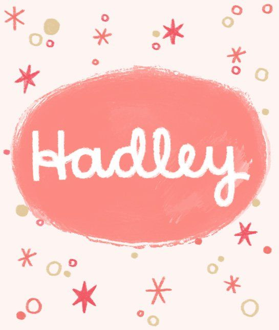 Unisex Baby Names From A-Z. Love the name Hadley!