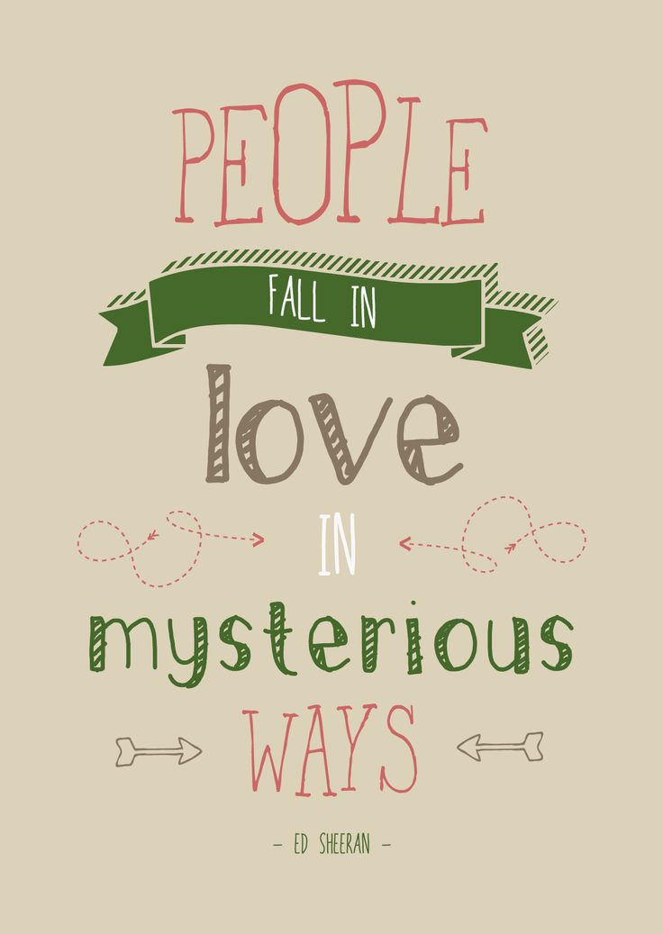 People fall in love in mysterious ways - Ed Sheeran | www.cheers-design.nl