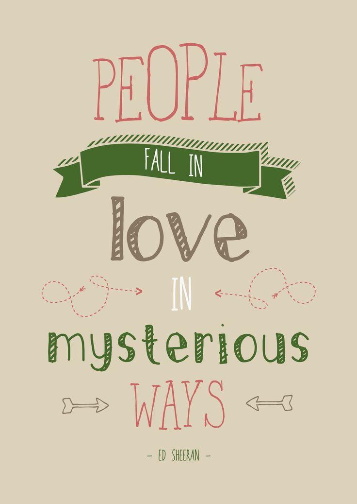 People fall in love in mysterious ways - Ed Sheeran | www.cheers-design.nl