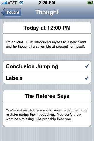 App for Cognitive Behavioral Therapy - By writing down the thoughts in your head when they happen you can catch flawed thinking and learn from it... [Theoretically, this sounds like it could be a helpful app. Has anyone used this app? If you have, please share your review of it in the comments :) ]