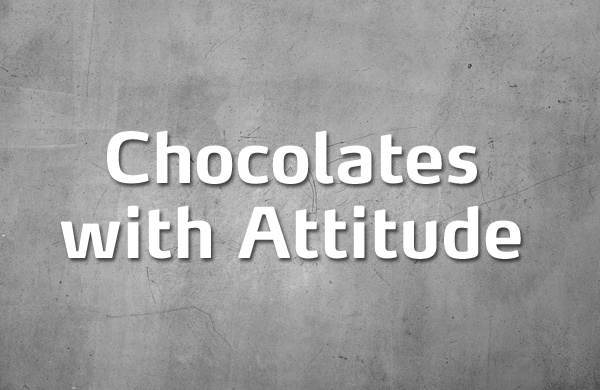 Chocolates with Attitude