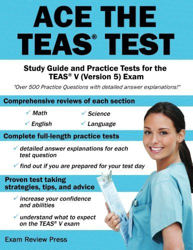 Ace the TEAS Test: Study Guide and Practice Tests for the TEAS V (Version 5) Exam by Ace the Test Team
