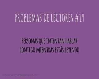 #Problemas de lectores #19 #personajes #leyendo #lectura