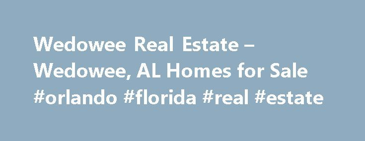 Wedowee Real Estate – Wedowee, AL Homes for Sale #orlando #florida #real #estate http://real-estate.remmont.com/wedowee-real-estate-wedowee-al-homes-for-sale-orlando-florida-real-estate/  #lake wedowee real estate # Homes for Sale Search Results – Sorted by New Listings Why are there multiple listings for a home? realtor.com displays home listings from more than 900 Multiple Listing Services (MLS) across the U.S. most updated every 15 minutes. A home may be listed by the same Brokerage for…