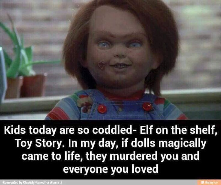 So true!  Almost every sleepover I went to as a kid we had to watch Chucky. Never watch Chucky and then walk by your friend's Teddy Ruxpin doll in the middle of the night.