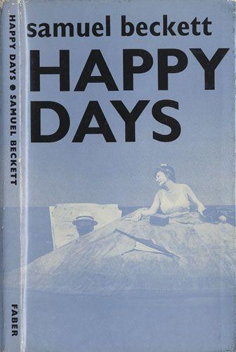 happy days by samuel beckett essay Samuel beckett, happy days (london: faber and faber ltd, 1970), p  critical  essays ed by martin esslin (englewood cliffs, new jersey: prentice-hall, inc,.