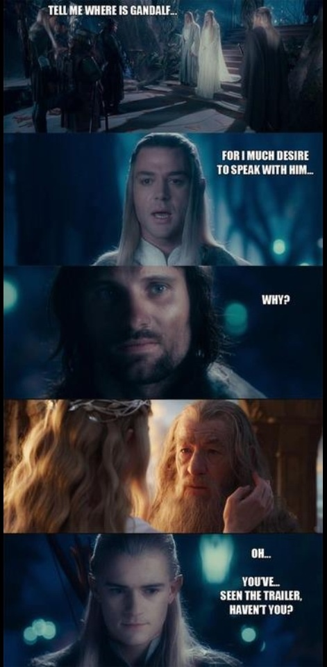 I love this! Though in the book, it's Galadriel who says that...which makes it even more delicious...
