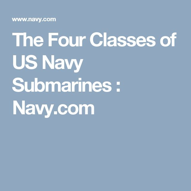 The Four Classes of US Navy Submarines : Navy.com