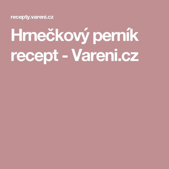 Hrnečkový perník recept - Vareni.cz