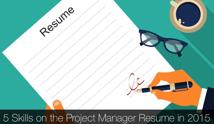 5 Must-Have Skills for the Project Manager Resume in 2015 (#advice)