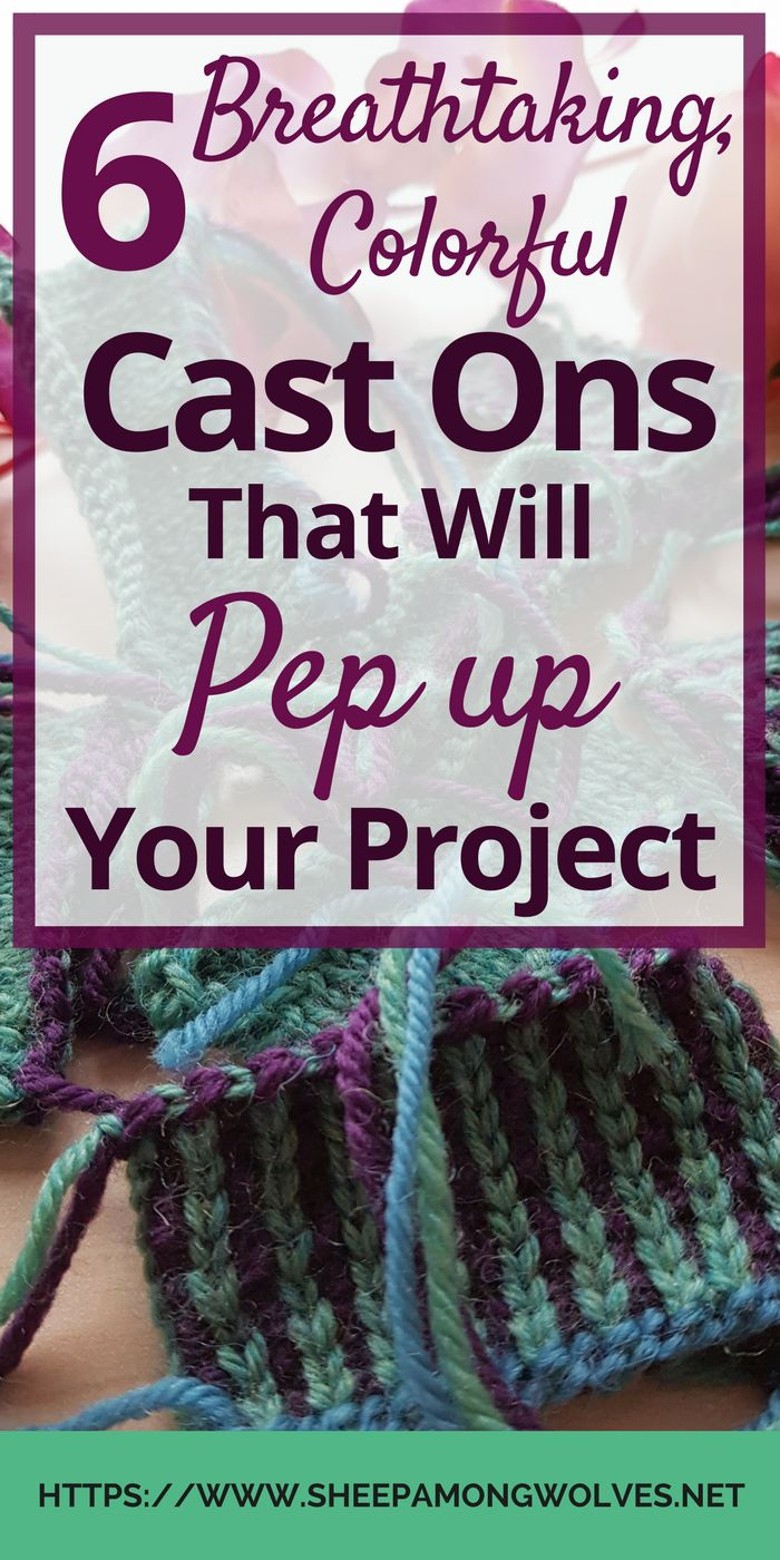 Are you knitting mosaic stitch or beautiful fair isle? Or are you looking to add color to your cast on? Then read on for 6 colorful cast ons to try out!
