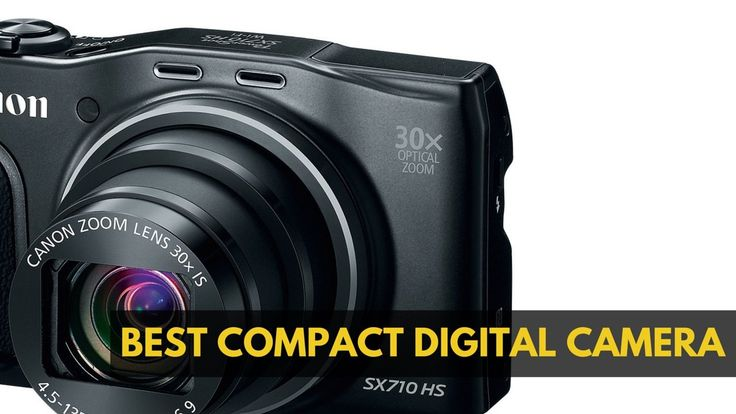 Best Compact Digital Camera for 2015 and 2016