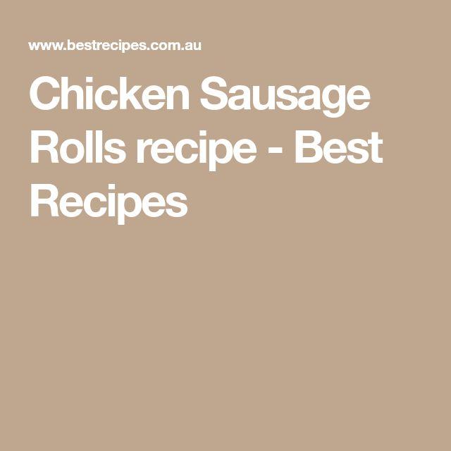Chicken Sausage Rolls recipe - Best Recipes