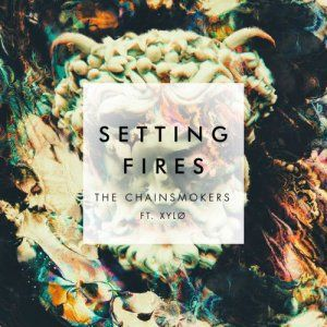 The Chainsmokers  Setting Fires feat. XYLØ (Official Single Cover) Download