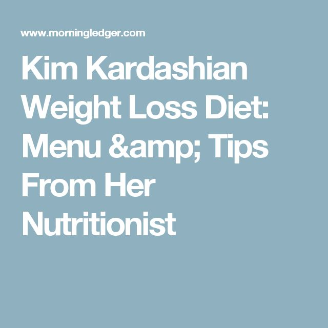 Kim Kardashian Weight Loss Diet: Menu & Tips From Her Nutritionist
