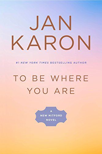 To Be Where You Are (A Mitford Novel) by Jan Karon https://www.amazon.com/dp/B01N27HHZT/ref=cm_sw_r_pi_dp_x_0ANMybTHYHV3T