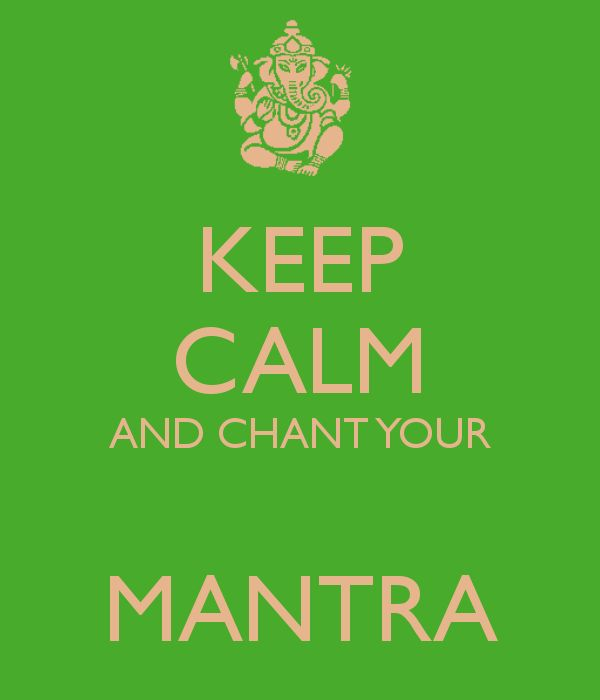 Keep Calm and Chant Your Mantra