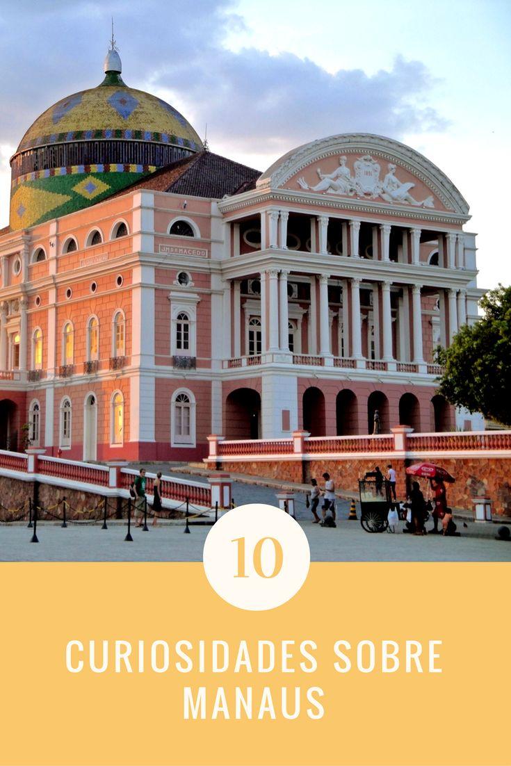 10 curiosidades sobre Manaus