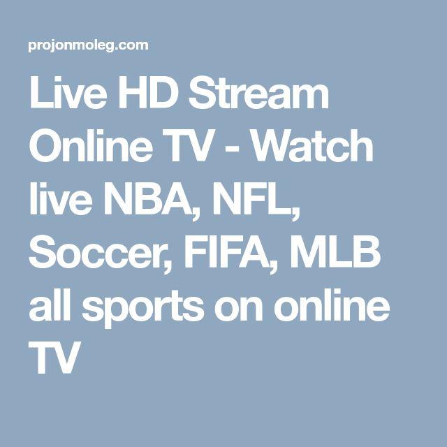 Live HD Stream Online TV - Watch live NBA, NFL, Soccer, FIFA, MLB all sports on online TV