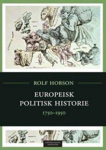Europeisk politisk historie av Rolf Hobson (Heftet)