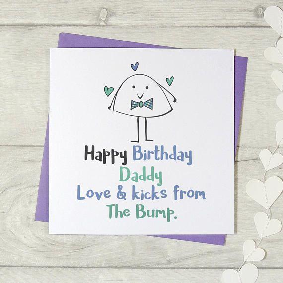 Happy Birthday Daddy Love Kicks From The Bump Daddy Card Happy Birthday Daddy Daddy Birthday Card Happy Birthday Dad