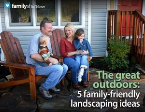 The great outdoors: 5 family-friendly landscaping ideas