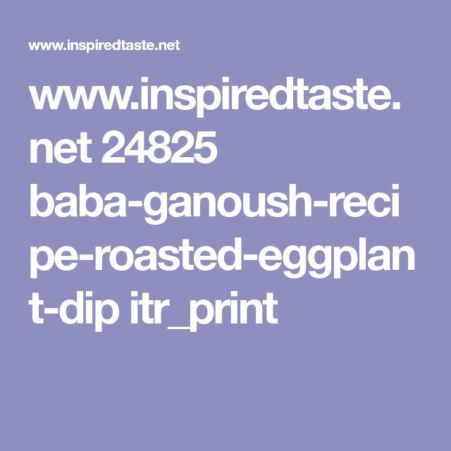www.inspiredtaste.net 24825 baba-ganoush-recipe-roasted-eggplant-dip itr_print