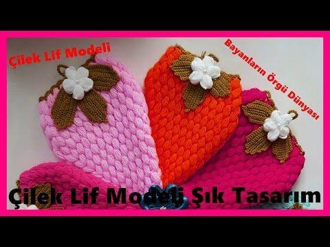 Çilek Lif Yapımı | Bayanların Örgü Dünyası - YouTube