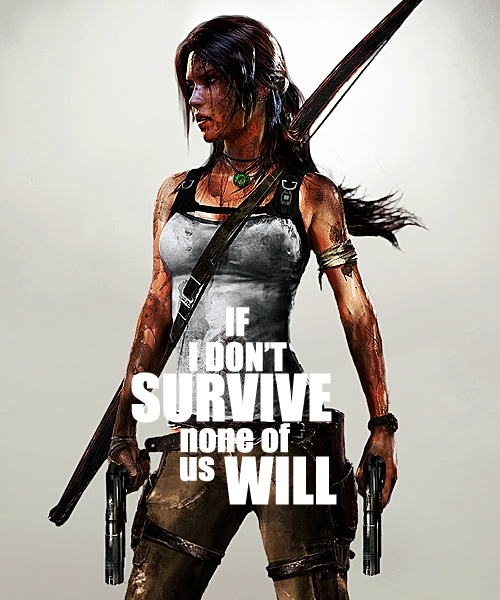 Lara Croft. Is it bad that this is exactly what I want to look like