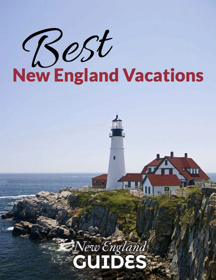 Best New England Vacations: Things to Do in Boston, Maine Vacations, Things to Do in New Hampshire, Things to Do in Rhode Island and More