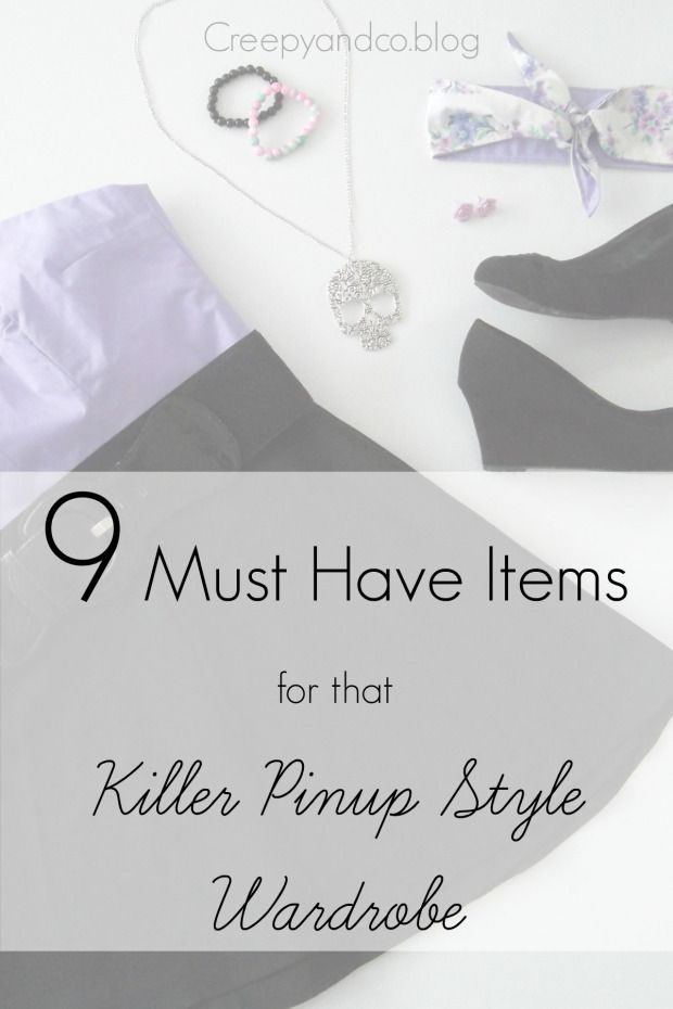 Read what Creepy & Co recommend what the nine must have items for that killer pinup style wardrobe.