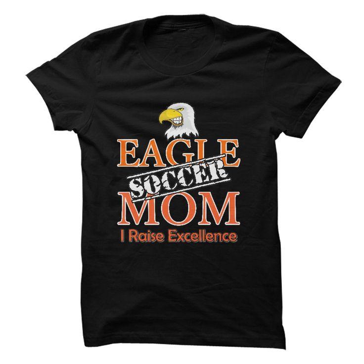 Eagle Soccer Mom - I Raise Excellence
