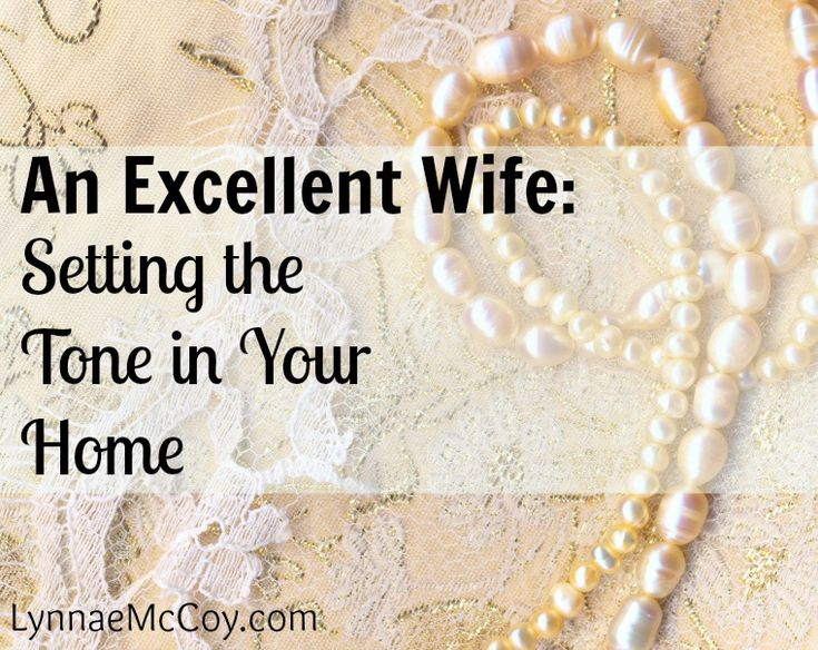 A Bible study teacher once told me that women set the tone of the home. After 19 years of marriage, I believe that to be true. What can we do to set a Godly tone in our homes?