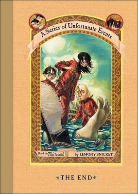 A Series of Unfortunate Events : The End by Lemony Snicket (Daniel Handler)