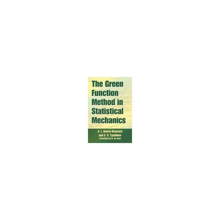 Green Function Method in Statistical Mechanics (Reprint) (Paperback) (V. L. Bonch-bruevich & S. V.