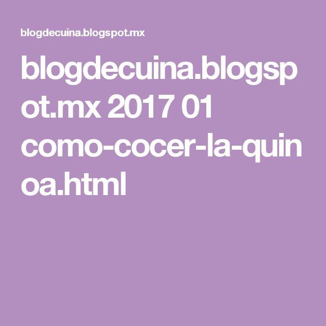 blogdecuina.blogspot.mx 2017 01 como-cocer-la-quinoa.html