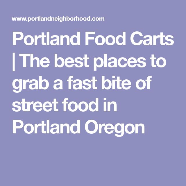 Portland Food Carts | The best places to grab a fast bite of street food in Portland Oregon