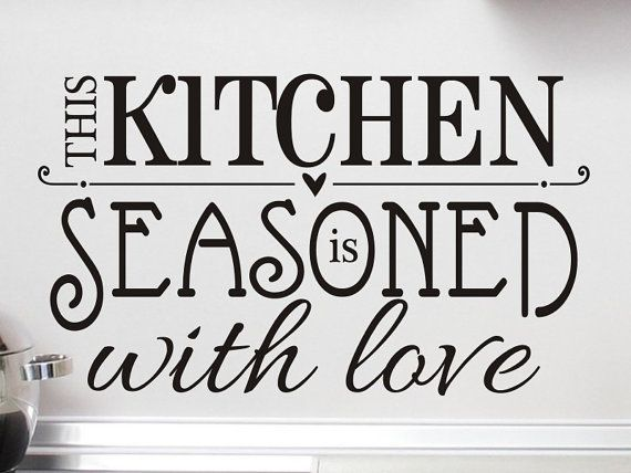 kitchen wall decal This Kitchen is Seasoned With Love vinyl lettering on Etsy, $9.00. Size Small.