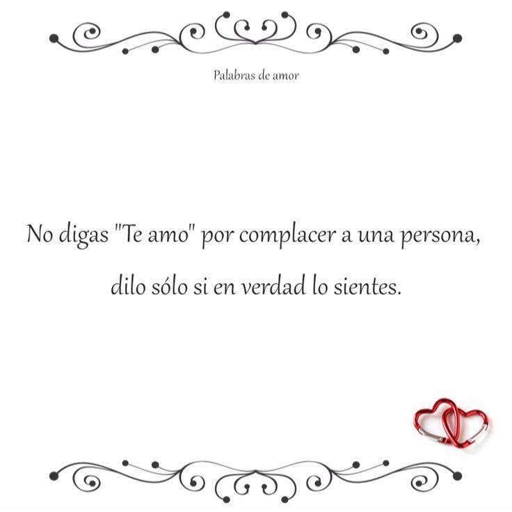No digas te amo por complacer a una persona dilo s lo for En verdad te amo