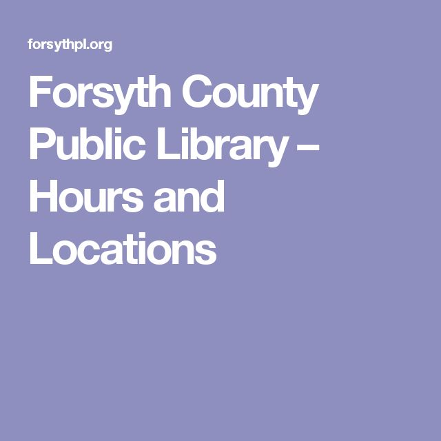 Forsyth County Public Library – Hours and Locations