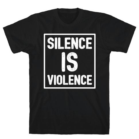 """Silence Is Violence - It's time to stand up and hold our elected officials accountable for their responsibilities to serve the people! Show off your activism with this """"Silence Is Violence"""" political protest design, whether they are Republican, Democrat, or any political party they all need to represent the PEOPLE and the well-being of everyone. Perfect for equal rights activists, human rights activists, protests, political rallies, and powering the resistance!"""