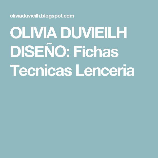 OLIVIA DUVIEILH DISEÑO: Fichas Tecnicas Lenceria