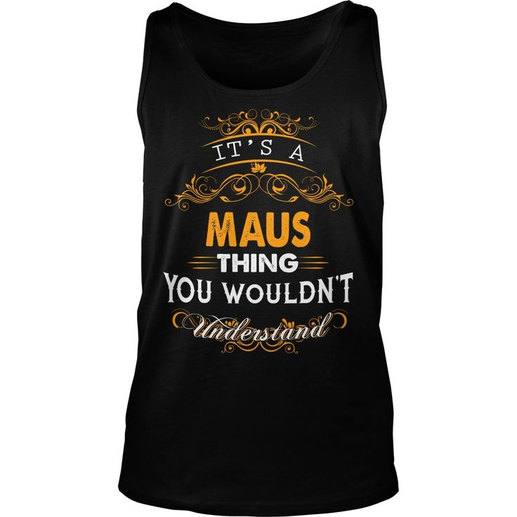 If you are a MAUS, then this shirt is for you! Whether you were born into it, or were lucky enough to marry in, show your pride by getting this shirt today. Makes a perfect gift! #gift #ideas #Popular #Everything #Videos #Shop #Animals #pets #Architecture #Art #Cars #motorcycles #Celebrities #DIY #crafts #Design #Education #Entertainment #Food #drink #Gardening #Geek #Hair #beauty #Health #fitness #History #Holidays #events #Home decor #Humor #Illustrations #posters #Kids #parenting #Men…