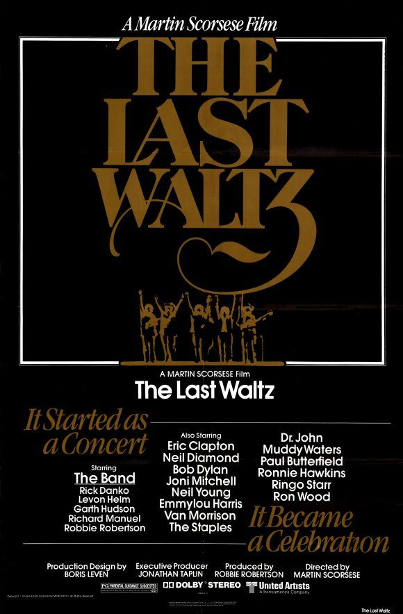 The Last Waltz. Directed by Martin Scorsese. Starring The Band.