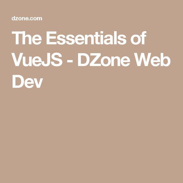 The Essentials of VueJS - DZone Web Dev