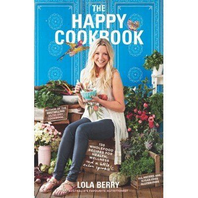 THE HAPPY COOKBOOK - Lola Berry